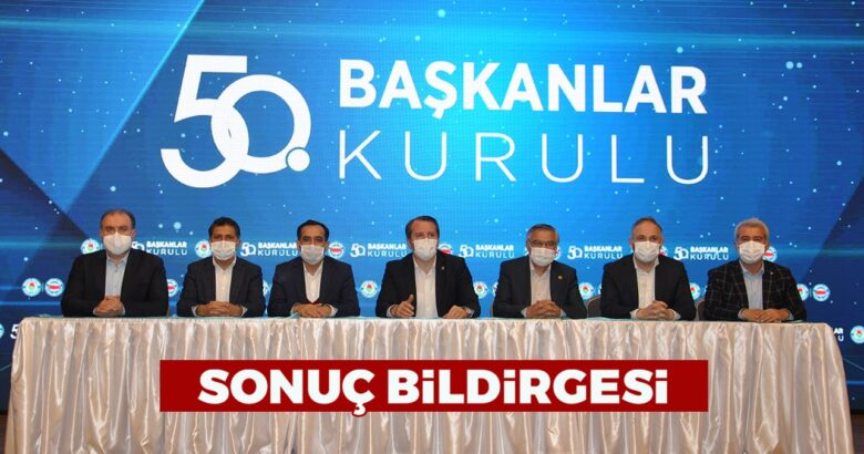 Başkanlar kurulu sonuç bildirgesi yayınlandı